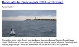 Hårde odds for første angreb i 2010 på DK Rundt, læs den her Havkajakroerne 6. jan. og 7. feb. 2010 af Steffen Juul, med Erik B. Jørgensen