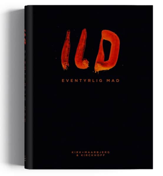 Bogen: ILD – Eventyrlig mad. Forfatterne bag er Nikolaj Kirk, Mikkel Maarbjerg og Morten Kirckhoff.