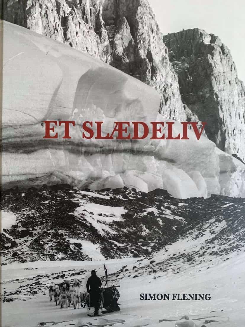 Forside billede af Et slædeliv af Simon Flening [Boganmeldelse] af Erik B. Jørgensen