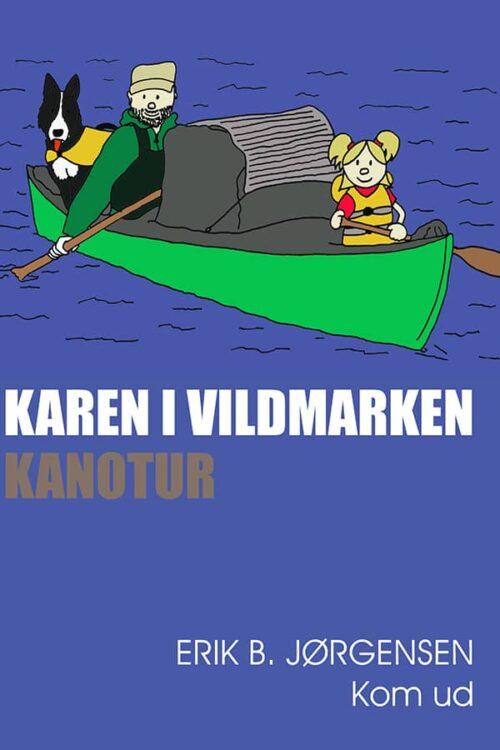 Karen i Vildmarken, Kanotur, Forside, bog, af Erik B. Jørgensen