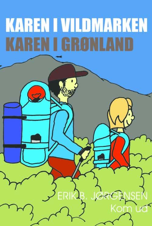 Bog: Karen i Vildmarken - Karen i Grønland, forside af Erik B. Jørgensen