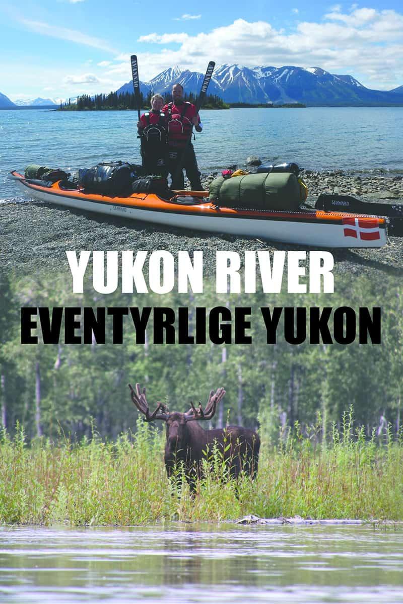 """Bog, """"Yukon River, Eventyrlige Yukon"""", af Erik B. Jørgensen og Tine Henriksen, forside."""